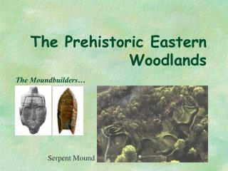 The Prehistoric Eastern Woodlands