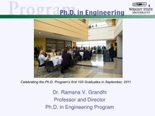 Dr.  Ramana  V.  Grandhi Professor and Director Ph.D. in Engineering Program