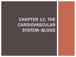 Chapter 11: The Cardiovascular System--Blood