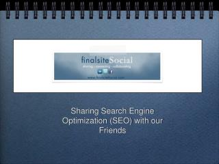 Sharing Search Engine Optimization SEO with our Friends
