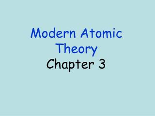 Modern Atomic  Theory Chapter 3