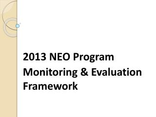 2013 NEO Program  Monitoring & Evaluation Framework