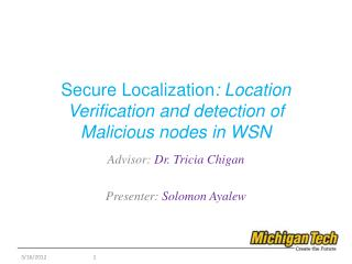 Secure Localization : Location Verification and detection of Malicious nodes in WSN
