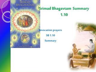 Srimad Bhagavtam   Summary  1.10