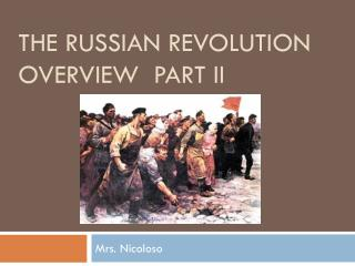 The Russian REVOLUTION OVERVIEW   PART II