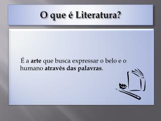 O que é Literatura?
