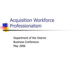 Acquisition Workforce Professionalism