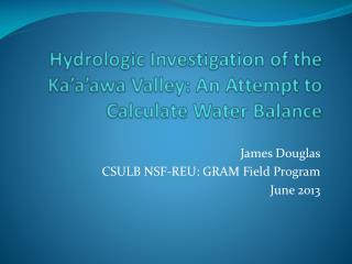 Hydrologic Investigation of the Ka'a'awa Valley: An Attempt to Calculate Water Balance