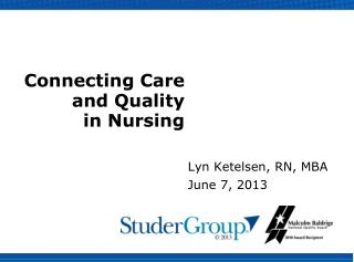Connecting Care and Quality       in Nursing