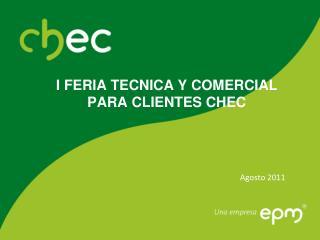 I FERIA TECNICA Y COMERCIAL  PARA CLIENTES CHEC