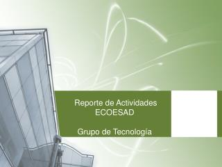Reporte de Actividades ECOESAD Grupo de Tecnología
