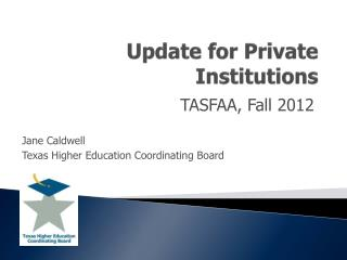 Update for Private Institutions