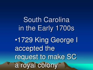 South Carolina  in the Early 1700s