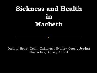 Sickness and Health  in  Macbeth