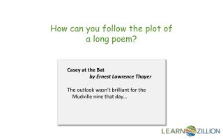 How can you follow the plot of a long poem?