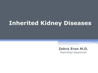 Inherited Kidney Diseases