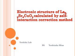 Yoshida Lab  M1       Y oshitaka Mino