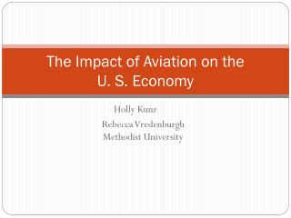 The Impact of Aviation on the  U. S. Economy