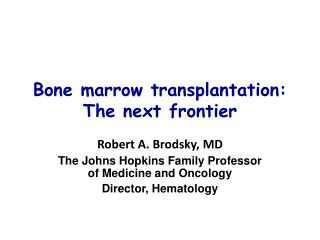 Bone marrow transplantation: The next frontier