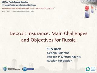 Deposit Insurance: Main Challenges and Objectives for Russia