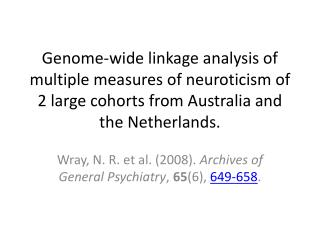 Wray, N. R . et  al. (2008).  Archives of General Psychiatry ,  65 (6),  649-658 .