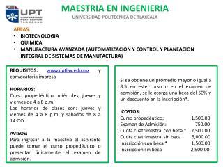 MAESTRIA  EN INGENIERIA UNIVERSIDAD  POLITECNICA DE TLAXCALA AREAS: BIOTECNOLOGIA QUIMICA