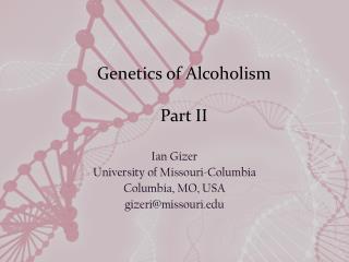 Genetics of Alcoholism Part II