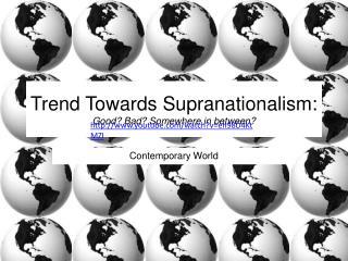 Trend Towards  Supranationalism :  Good? Bad? Somewhere in between?
