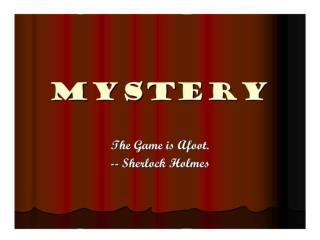 What is a mystery?