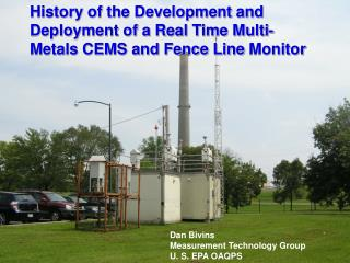 History of the Development and Deployment of a Real Time Multi-Metals CEMS and Fence Line  Monitor