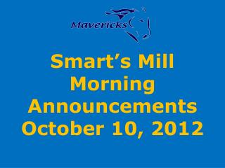 Smart's Mill Morning Announcements October 10, 2012