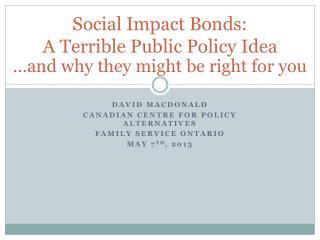 Social Impact Bonds: A Terrible Public Policy Idea