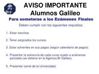 AVISO IMPORTANTE Alumnos Galileo