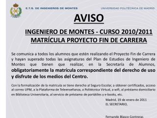 AVISO INGENIERO DE MONTES -  CURSO 2010/2011 MATRÍCULA PROYECTO FIN DE CARRERA