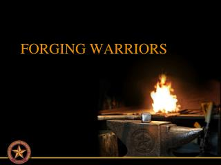 FORGING WARRIORS
