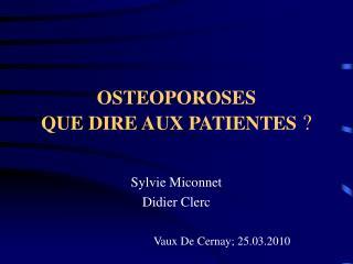 OSTEOPOROSES QUE DIRE AUX PATIENTES
