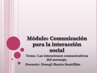 Módulo: Comunicación para la interacción social