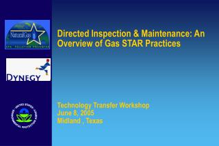 Directed Inspection  Maintenance: An Overview of Gas STAR Practices        Technology Transfer Workshop June 8, 2005 Mid