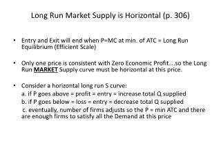 Long Run Market Supply is Horizontal (p. 306)