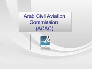 Arab Civil Aviation  Commission  (ACAC)