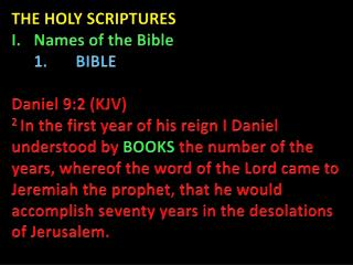 THE HOLY SCRIPTURES Names of the Bible 	1.       BIBLE