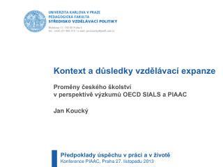 Kontext a důsledky vzdělávací expanze Proměny českého školství