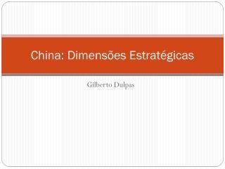 China: Dimensões Estratégicas