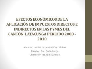 Alumno: Lourdes Jacqueline Cayo Molina. Director: Dra. Carla Acosta.