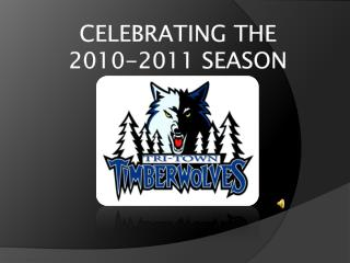 Celebrating the  2010-2011 SEASON