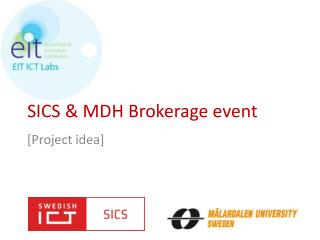 SICS & MDH Brokerage event