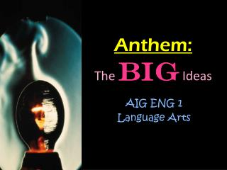 Anthem: The Big Ideas