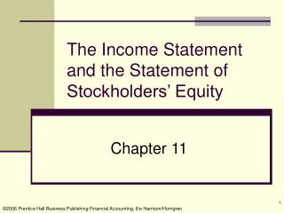 The Income Statement and the Statement of Stockholders  Equity
