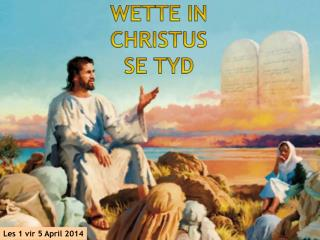 WETTE IN CHRISTUS SE TYD