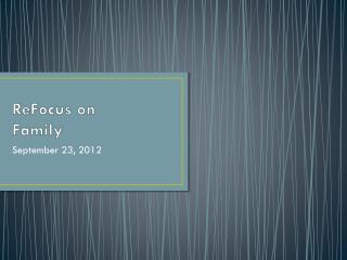ReFocus  on  Family